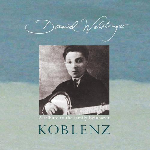 Daniel Weltlinger - Koblenz: A Tribute to the Family Reinhardt (2014)