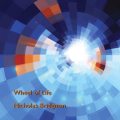 Nicholas Bridgman - Wheel Of Life (2015)