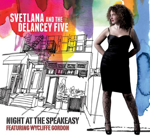 Svetlana & The Delancey Five - Night At The Speakeasy (2016)