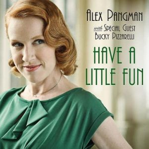 Alex Pangman - Have A Little Fun (2013)