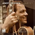 Andy Brown Quartet - Direct Call (2016)