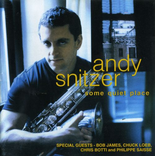 Andy Snitzer - Some Quiet Place (1999)
