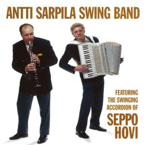 Antti Sarpila Swing Band - Featuring The Swinging Accordion Of Seppo Hovi (2005)