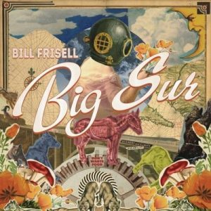 Bill Frisell - Big Sur (2013)