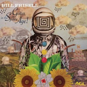 Bill Frisell - Guitar in the Space Age! (2014)