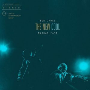 Bob James & Nathan East - The New Cool (2015)