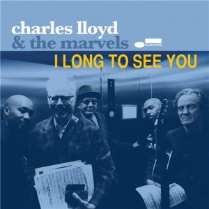 Charles Lloyd & The Marvels - I Long To See You (2016)