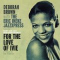 Deborah Brown - For The Love Of Ivie (2007)