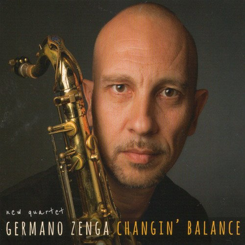 Germano Zenga New Quartet - Changin' Balance (2014)