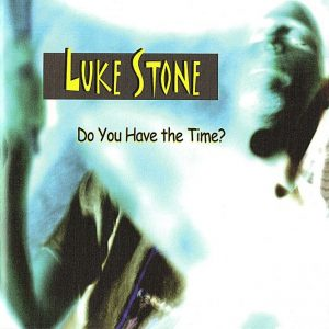Luke Stone - Do You Have The Time? (2007)