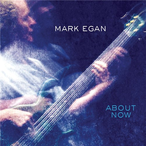 Mark Egan - About Now (2014)