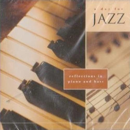 Michael Kramer & Benjamin Kramer - A Day for Jazz: Reflections in Piano and Bass (2004)
