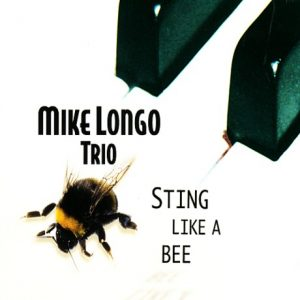 Mike Longo Trio - Sting Like A Bee (2009)