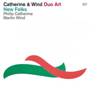 Philip Catherine & Martin Wind - New Folks (2014)