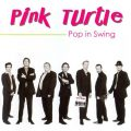 Pink Turtle - Pop in Swing (2008)