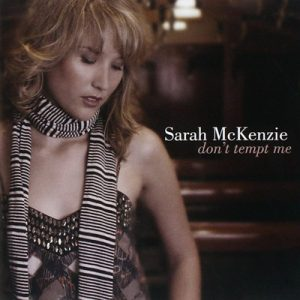 Sarah McKenzie - Don't Tempt Me (2011)