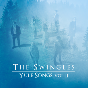 The Swingles - Yule Songs, Vol. II (2015)