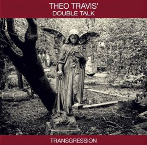 Theo Travis' Double Talk - Transgression (2015)