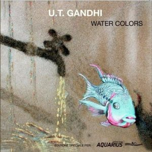 U.T. Gandhi - Water Colors (2006)