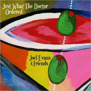 Joel Evans & Friends - Just What The Doctor Ordered (2016)
