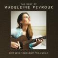 Madeleine Peyroux - Keep Me in Your Heart for a While: The Best Of Madeleine Peyroux (2014)