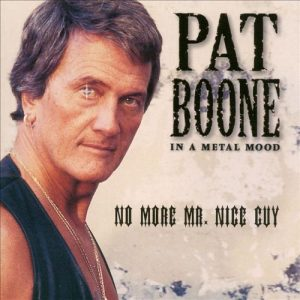 Pat Boone - In A Metal Mood: No More Mr. Nice Guy (1997)