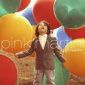 Pink Martini - Get Happy (2013)