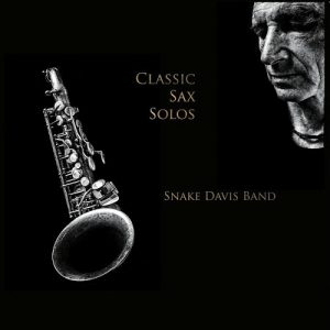 Snake Davis Band - Classic Sax Solos (2016)