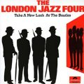 The London Jazz Four - Take a New Look at The Beatles (1967/2005)