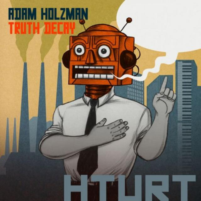 Adam Holzman - Truth Decay (2018)