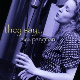 Alex Pangman - They Say... (1999)