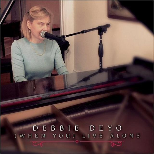Debbie Deyo - When You Live Alone (2018)