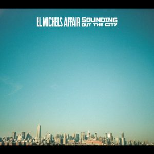 El Michels Affair - Sounding Out The City (2005)