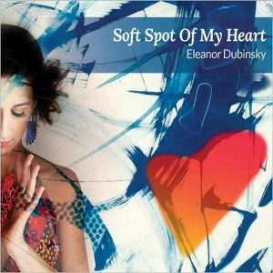 Eleanor Dubinsky - Soft Spot Of My Heart (2018)