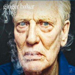 Ginger Baker - Why? (2014)