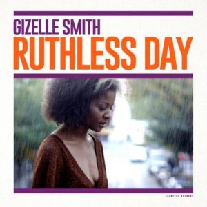 Gizelle Smith - Ruthless Day (2018)