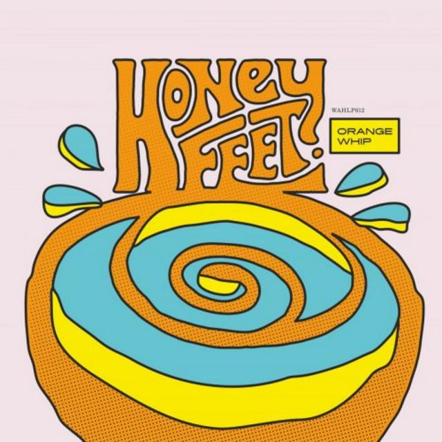 Honeyfeet - Orange Whip (2018)