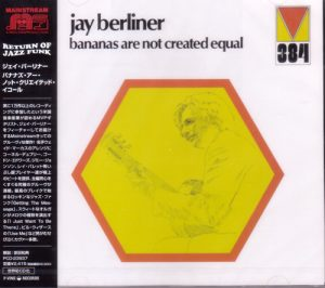 Jay Berliner - Bananas Are Not Created Equal (1972/2007)