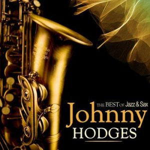 Johnny Hodges - The Best of Jazz & Sax (2012)