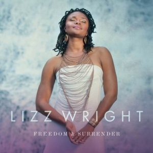 Lizz Wright - Freedom & Surrender (2015)