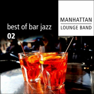 Manhattan Lounge Band - Best of Bar Jazz 02 (2011)
