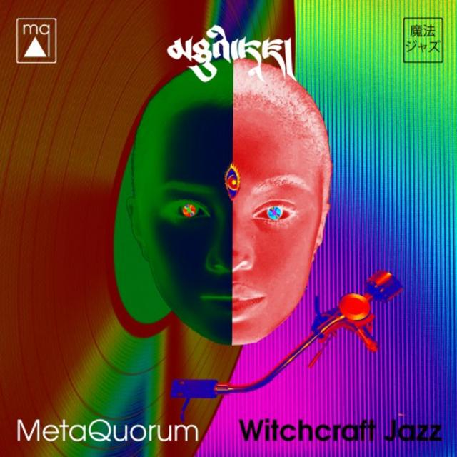 MetaQuorum - Witchcraft Jazz (2018)