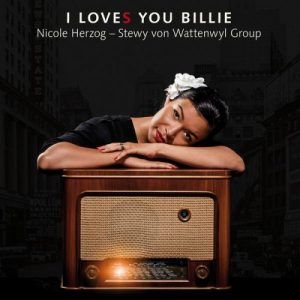 Nicole Herzog - Stewy Von Wattenwyl Group - I Loves You Billie (2016)