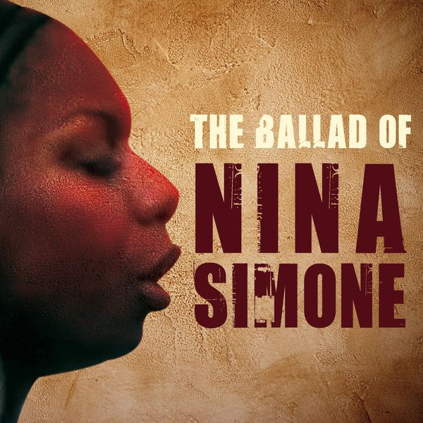 Nina Simone - The Ballad of Nina Simone (2014)