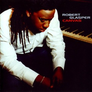 Robert Glasper - Canvas (2005)
