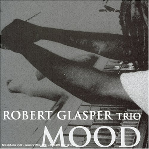 Robert Glasper - Mood (2004)