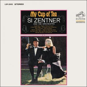 Si Zentner And His Orchestra - My Cup Of Tea (1965)