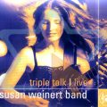 Susan Weinert Band - Triple Talk Live (2002)