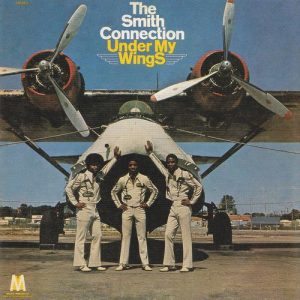 The Smith Connection - Under My Wings (1972)