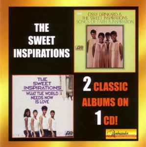 The Sweet Inspirations - Songs of Faith & Inspiration / What the World Needs Now Is Love (1968)
